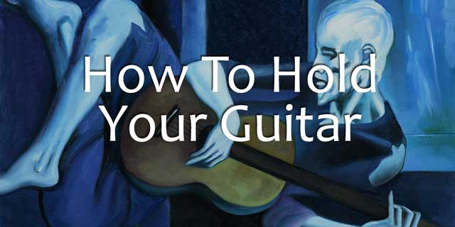 How to Hold a Guitar (without destroying your body!)
