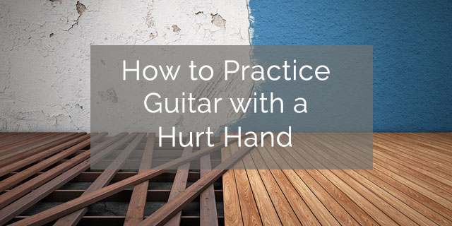 Guitar Injuries? How to Practice Guitar with a Hurt Hand (or two)