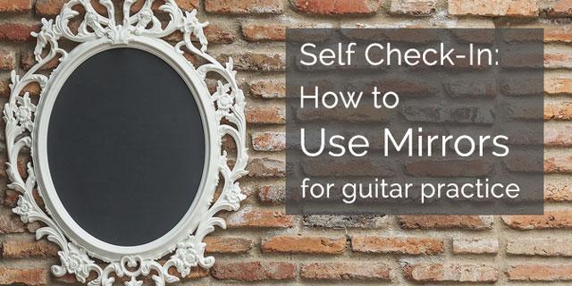 mirror classical guitar practice evaluation