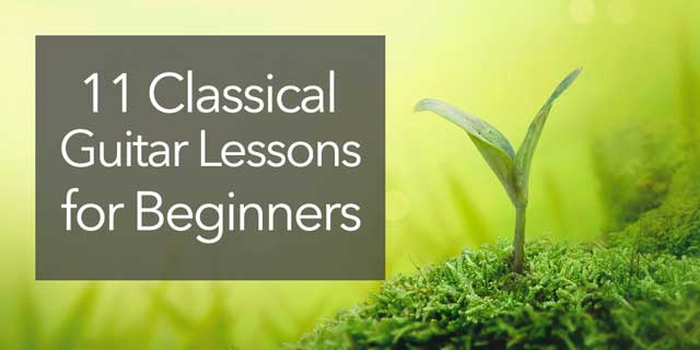 11 Classical Guitar Lessons for Beginners (how to make sure you succeed)