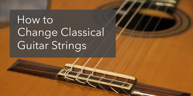 how to change classical guitar strings