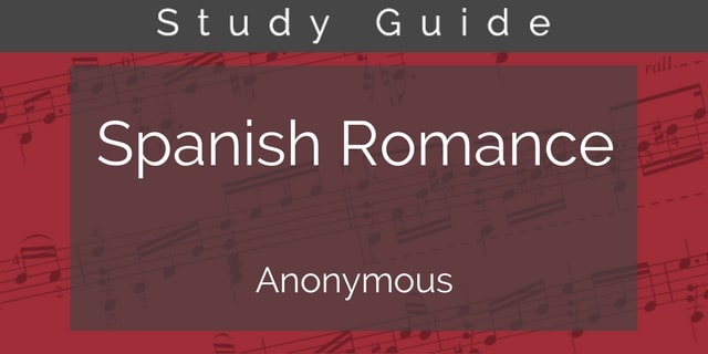 Play Spanish Romance (Romanza) for Classical Guitar - Study Guide