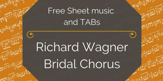 Free Classical Guitar Sheet Music] Richard Wagner - Bridal Chorus